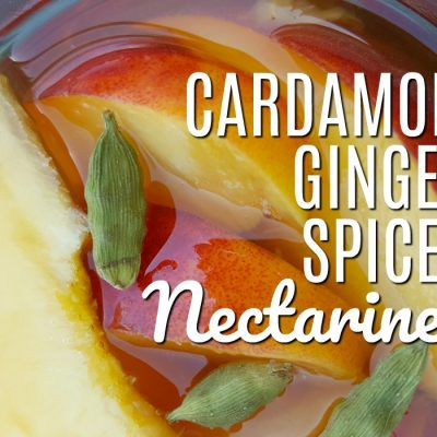 Cardamom Ginger Spiced Nectarines. Take your nectarines and preserve them with a twist! Add cardamom and ginger spices to liven up a batch or two. | Rockin W Homestead