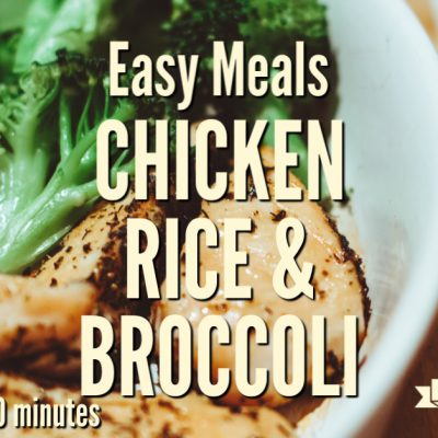 Easy Meals: Chicken Rice and Broccoli Casserole