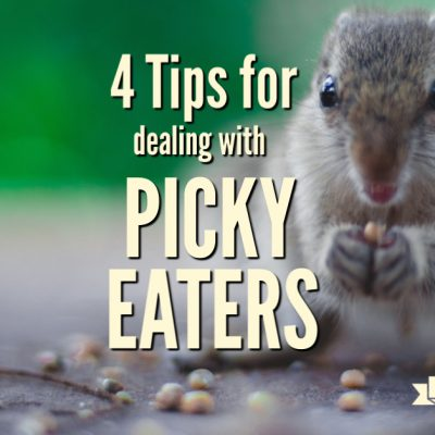 Four Tips for Dealing with Picky Eaters