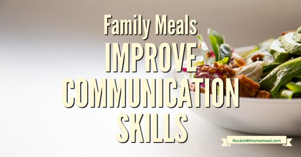 Family dinner not only builds communication skills, but it also builds confidence which is a great protection against peer pressure.