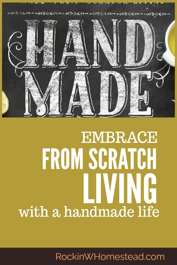 Do you long to embrace from scratch living and bake, grow, discover and simplify your daily routines? Hand Made:The Modern Guide to Made from Scratch Living   Rockin W Homestead
