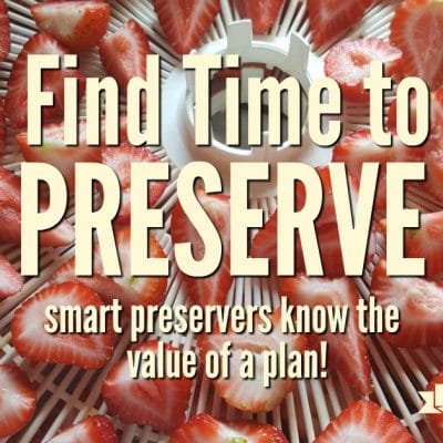 Smart Preservers Know the Value of a Plan