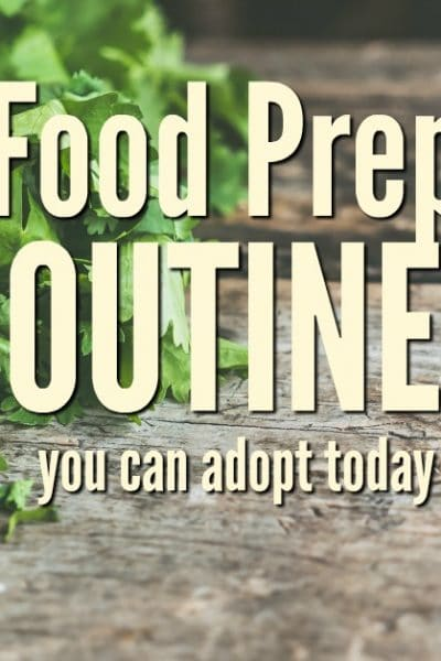 While it may take a bit of effort, food preparation routines can help organize your pantry and allow you to use your time more efficiently.