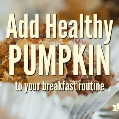 5 Recipes to Add Healthy Pumpkin to Your Breakfast