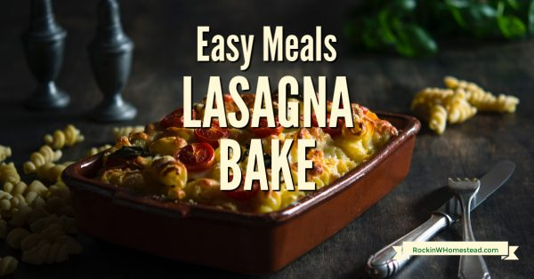 {recipe] Easy Meals: Lasagna Bake