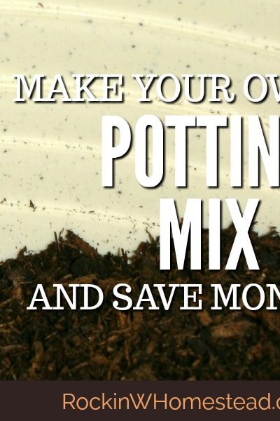 If you are into container gardening, you know that potting soil can be expensive, especially if you have a large number of pots to plant. Learn to make potting mix from materials commonly found at the garden center and save money in the process | Rockin W Homestead
