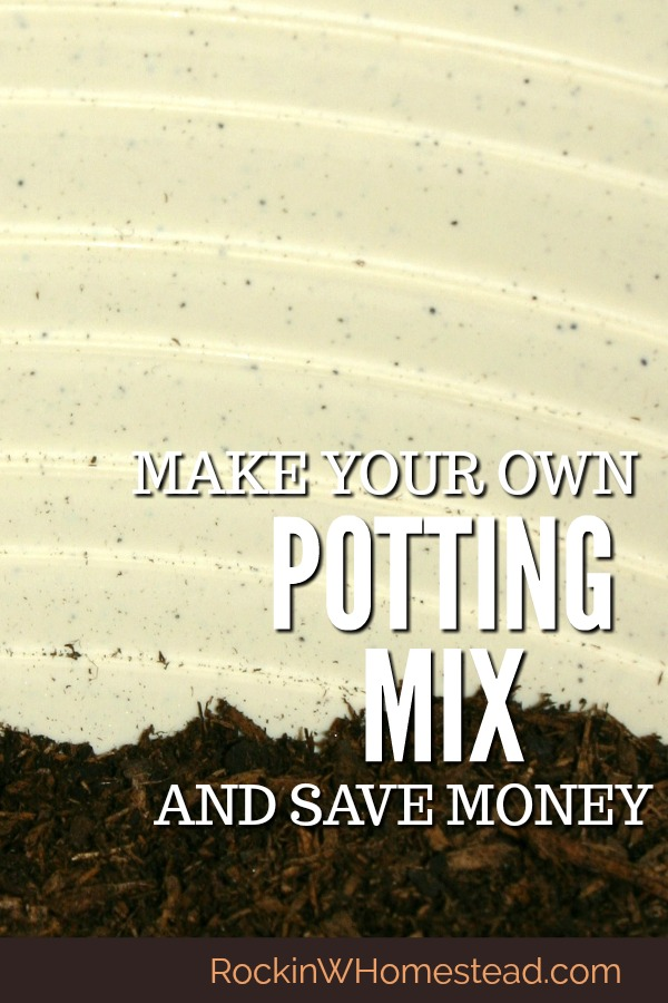 If you are into container gardening, you know that potting soil can be expensive, especially if you have a large number of pots toplant. Learn to make potting mix from materials commonly found at the garden center and save money in the process | Rockin W Homestead