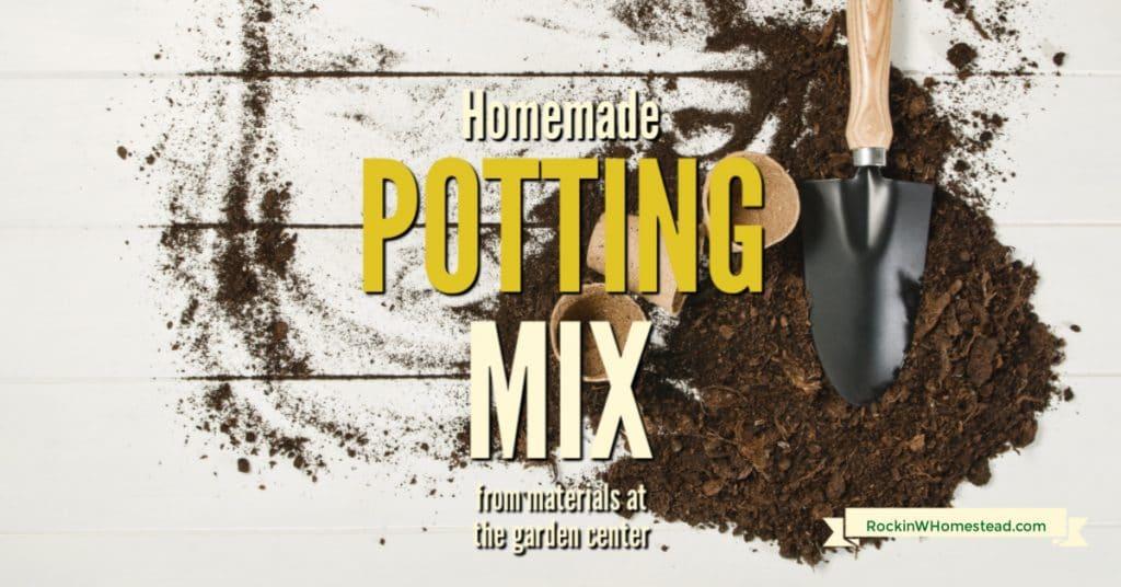 Make Your Own Potting Mix   Rockin W