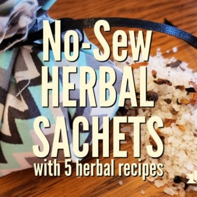 No Sew Scented Sachet Bags With 5 Herbal Recipes