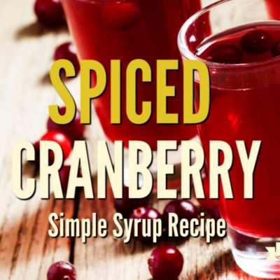 Spiced Cranberry Simple Syrup Recipe
