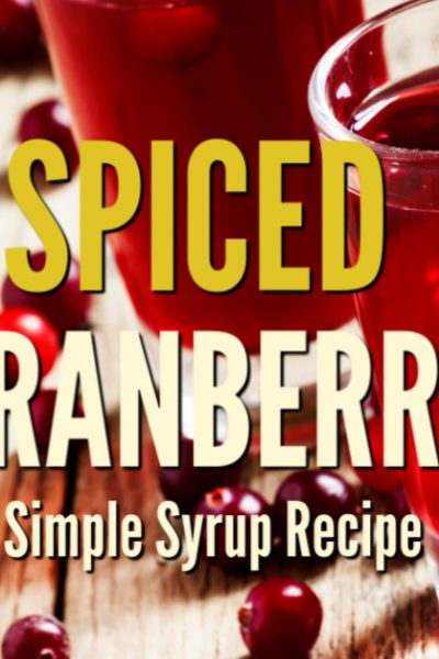 Spiced cranberry simple syrup is a flavorful way to use the bounty of the winter harvest season. Use this syrup in hot or cold drinks.