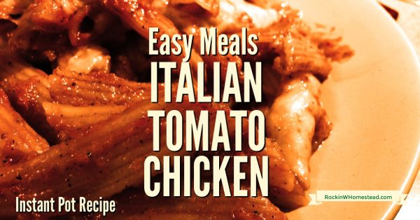Italian Tomato Chicken & Penne can be ready in under 30 minutes when you use a pressure cooker.