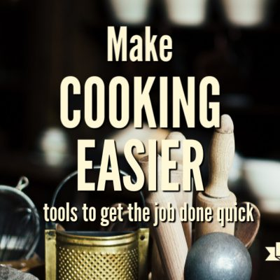 Tools That Make Cooking Easier